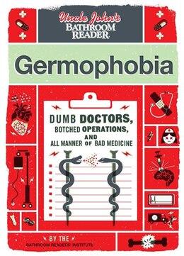 Book Uncle John's Bathroom Reader Germophobia by Bathroom Readers' Institute
