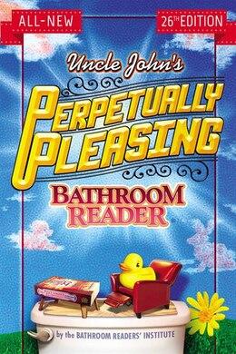 Book Uncle John's Perpetually Pleasing Bathroom Reader by Bathroom Readers' Institute