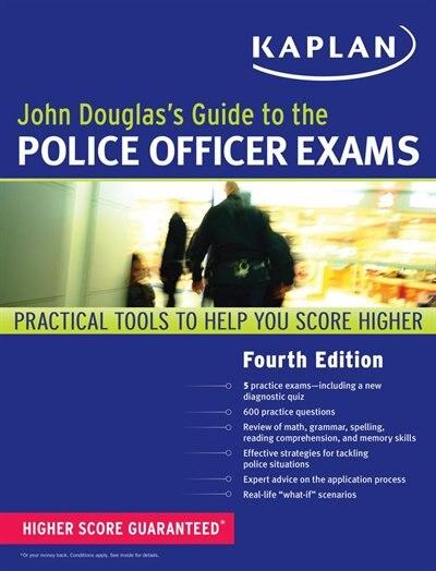 John Douglas's Guide to the Police Officer Exams by John Douglas