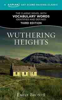 Wuthering Heights: A Kaplan SAT Score-Raising Classic by Emily Bronte