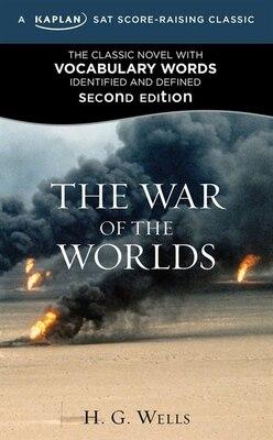 Book The War of the Worlds: A Kaplan SAT Score-Raising Classic by H.g. Wells