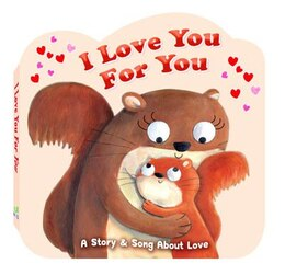 Book I Love You For You: A Story & Song of Love by Karen Wagner