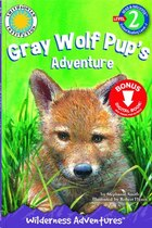Gray Wolf Pup's Adventure: Wilderness Adventures