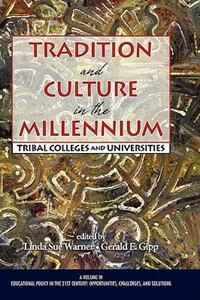 Tradition and Culture in the Millennium: Tribal Colleges and Universities