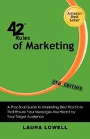 42 Rules Of Marketing (2nd Edition): A Practical Guide To Marketing Best Practices That Ensure Your…