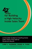 42 Rules for Building a High-Velocity Inside Sales Team: Actionable Guide to Creating Inside Sales…