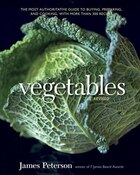 Vegetables, Revised: The Most Authoritative Guide To Buying, Preparing, And Cooking, With More Than…