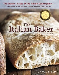 The Italian Baker, Revised: The Classic Tastes Of The Italian Countryside--its Breads, Pizza…