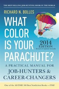 Book What Color Is Your Parachute? 2014: A Practical Manual For Job-hunters And Career-changers by Richard N. Bolles