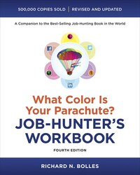 What Color Is Your Parachute? Job-hunter's Workbook, Fourth Edition: The What Color Is Your…