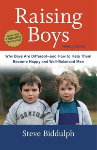 Raising Boys, Third Edition: Why Boys Are Different--and How To Help Them Become Happy And Well…