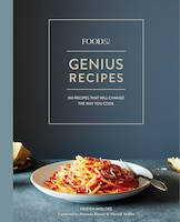 Food52 Genius Recipes: 100 Recipes That Will Change The Way You Cook [a Cookbook]