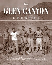 The Glen Canyon Country: A Personal Memoir