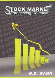 Stock Market Forecasting Courses de W. D. Gann
