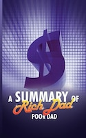 A Summary Of Rich Dad Poor Dad By Robert T. Kiyosaki
