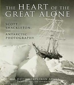 Book The Heart Of The Great Alone by Scott Shackleton