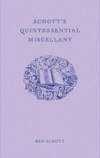 Schott's Quintessential Miscellany