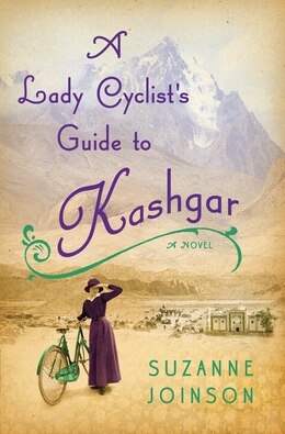 Book A Lady Cyclist's Guide To Kashgar by Suzanne Joinson
