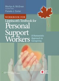 Workbook for Lippincott's Textbook for Personal Support Workers: A Humanistic Approach to Caregiving
