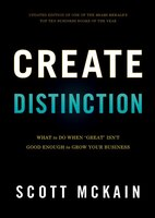 Create Distinction: What To Do When Great Isn't Good Enough To Grow Your Business
