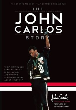 Book The John Carlos Story: The Sports Moment That Changed the World by Dave Zirin