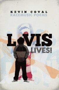 L-vis Lives!: racemusic poems