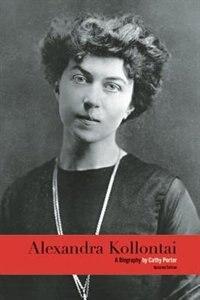 Alexandra Kollontai: A Biography