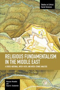 Religious Fundamentalism in the Middle East: A Cross-National, Inter-Faith, and Inter-Ethnic…