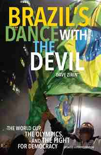 Brazil's Dance With The Devil: The World Cup, The Olympics, And The Fight For Democracy by Dave Zirin