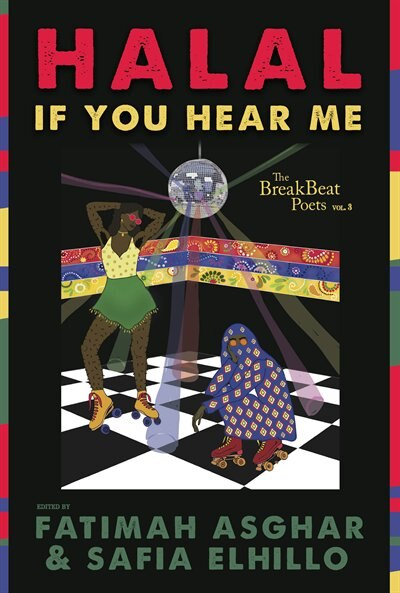 The Breakbeat Poets Vol. 3: Halal If You Hear Me by Fatimah Asghar