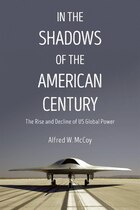 Living In The Shadows Of The American Century: The Rise And Fall Of Us Global Power
