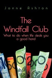 The Windfall Club What to do When Life Deals You a Good Hand by Janne Ashton