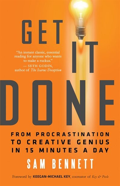 Get It Done: From Procrastination to Creative Genius in 15 Minutes a Day by Sam Bennett