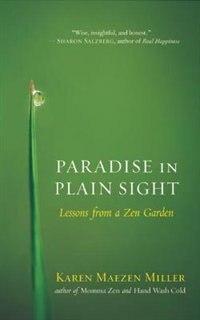 Book Paradise in Plain Sight: Lessons from a Zen Garden by Karen Maezen Miller