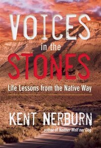 Voices In The Stones: Life Lessons From The Native Way