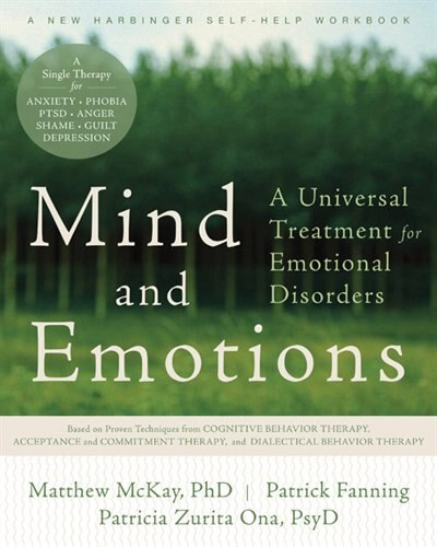 Mind and Emotions: A Universal Treatment for Emotional Disorders by Matthew McKay
