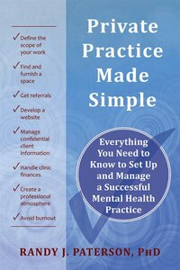 Private Practice Made Simple: Everything You Need to Know to Set Up and Manage a Successful Mental…