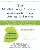 The Mindfulness and Acceptance Workbook for Social Anxiety and Shyness: Using Acceptance and…
