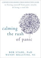 Calming The Rush Of Panic: A Mindfulness-based Stress Reduction Guide To Freeing Yourself From…