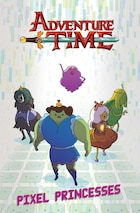 Adventure Time Original Graphic Novel Vol. 2: Pixel Princesses: Pixel Princesses