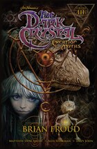 Jim Henson's The Dark Crystal: Creation Myths Vol. 3: Creation Myths Volume 3