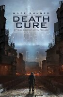 Maze Runner: The Death Cure: The Official Graphic Novel Prelude