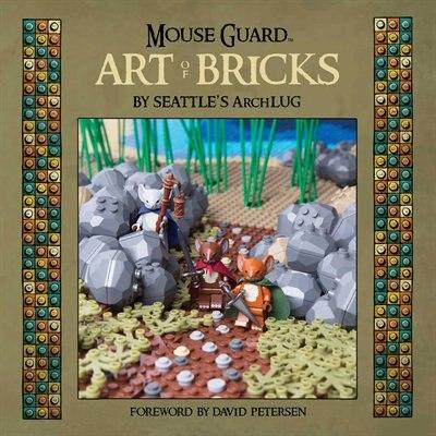 Mouse Guard: Art Of Bricks by David Petersen