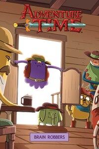 Adventure Time Original Graphic Novel Vol. 9: Brain Robbers: Brain Robbers