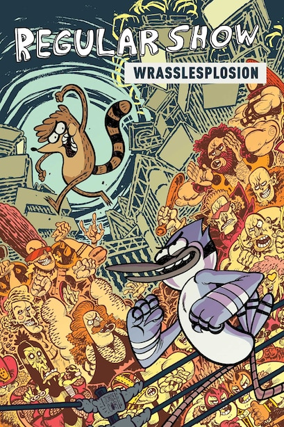 Regular Show Original Graphic Novel Vol. 4: Wrasslesplosion: Wrasslesplosion by Ryan Ferrier