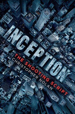 Book Inception: The Shooting Script by Christopher Nolan