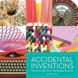 Book Accidental Inventions: The Chance Discoveries That Changed Our Lives by Birgit Krols
