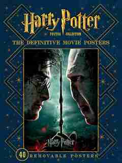 Harry Potter Poster Collection: The Definitive Movie Posters by . Warner Bros. Consumer Products Inc.