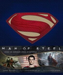 Book Man of Steel: Inside the Legendary World of Superman by Dan Wallace