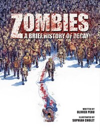 Zombies: A Brief History Of Decay